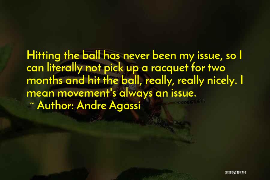 Racquet Quotes By Andre Agassi