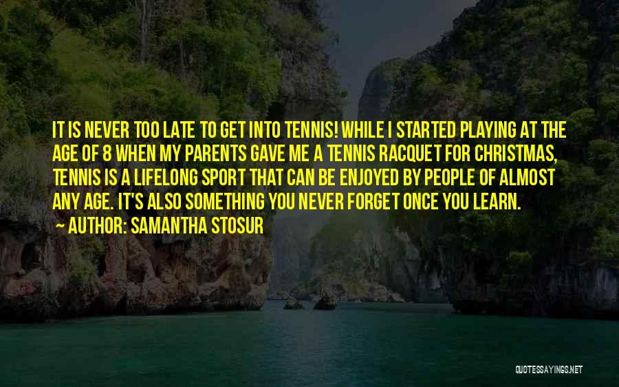 Racquet Quotes By Samantha Stosur