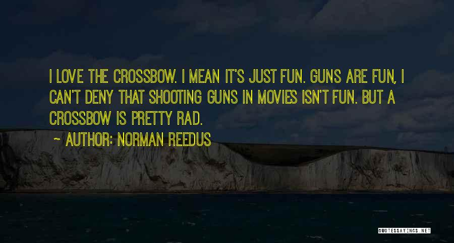 Rad Love Quotes By Norman Reedus
