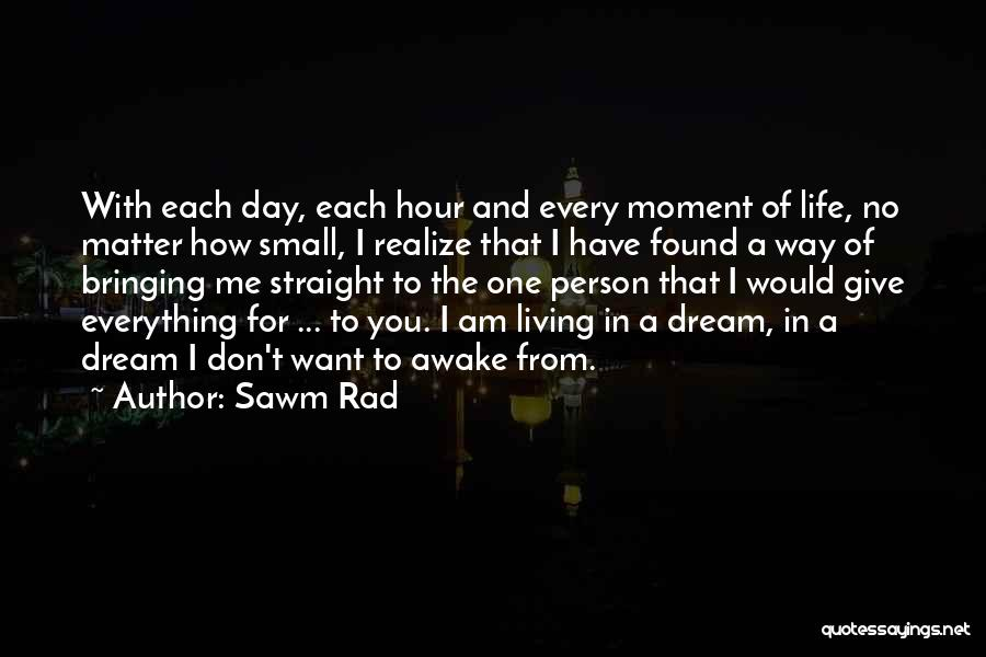 Rad Love Quotes By Sawm Rad
