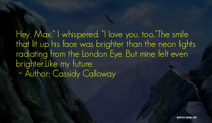 Radiating Love Quotes By Cassidy Calloway