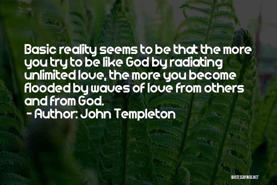 Radiating Love Quotes By John Templeton