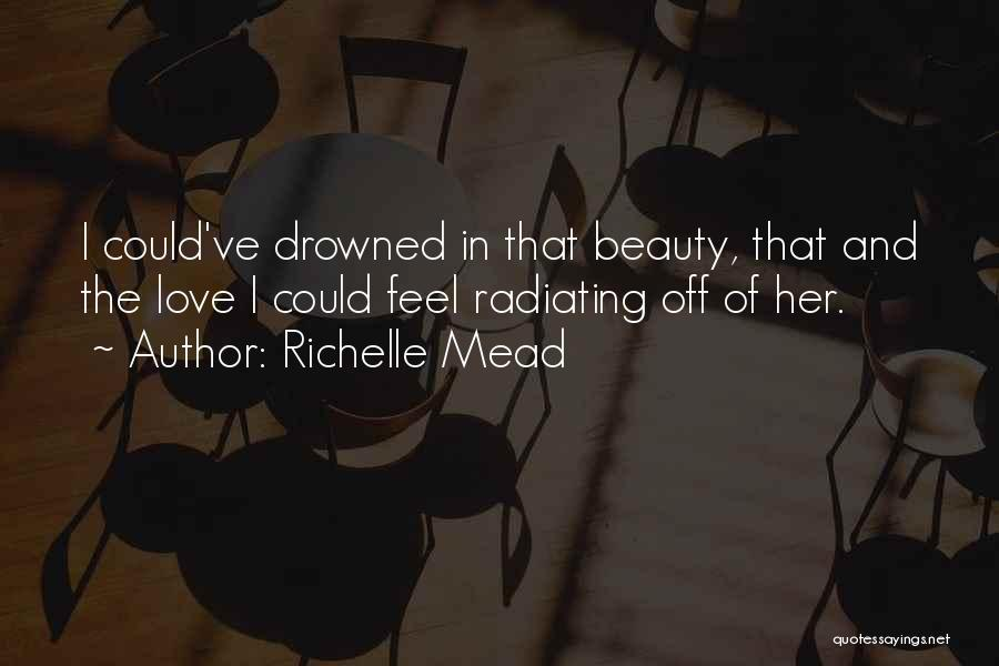 Radiating Love Quotes By Richelle Mead