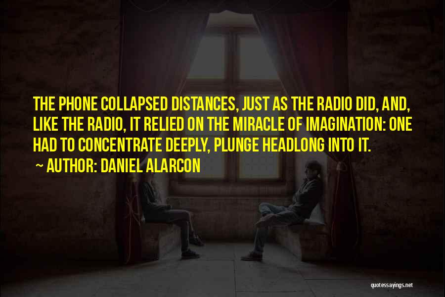 Radio Communication Quotes By Daniel Alarcon