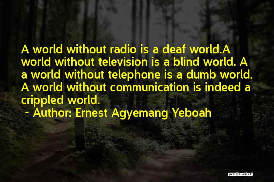Radio Communication Quotes By Ernest Agyemang Yeboah