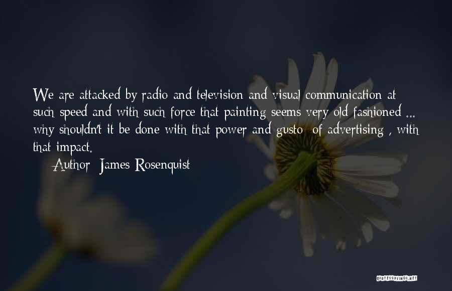 Radio Communication Quotes By James Rosenquist