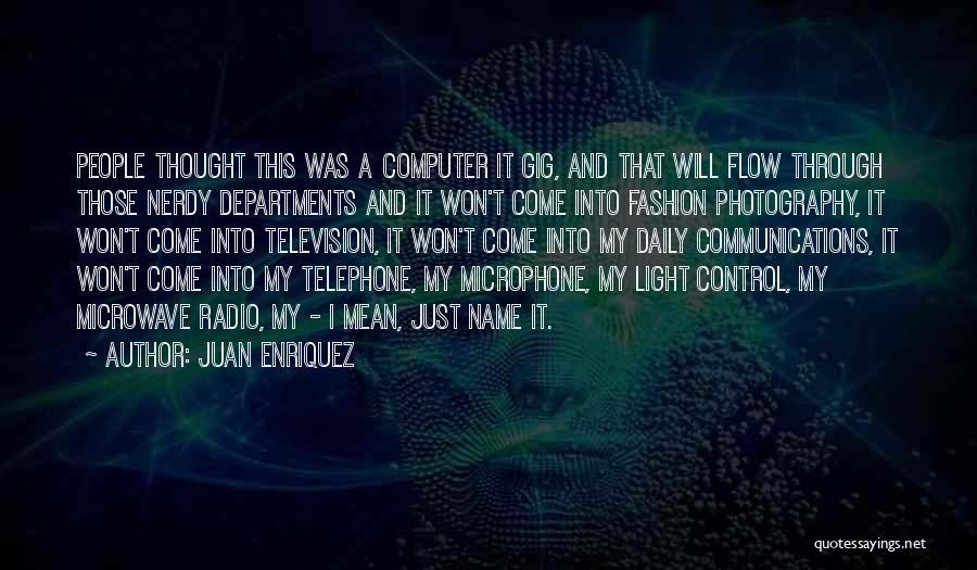 Radio Communication Quotes By Juan Enriquez