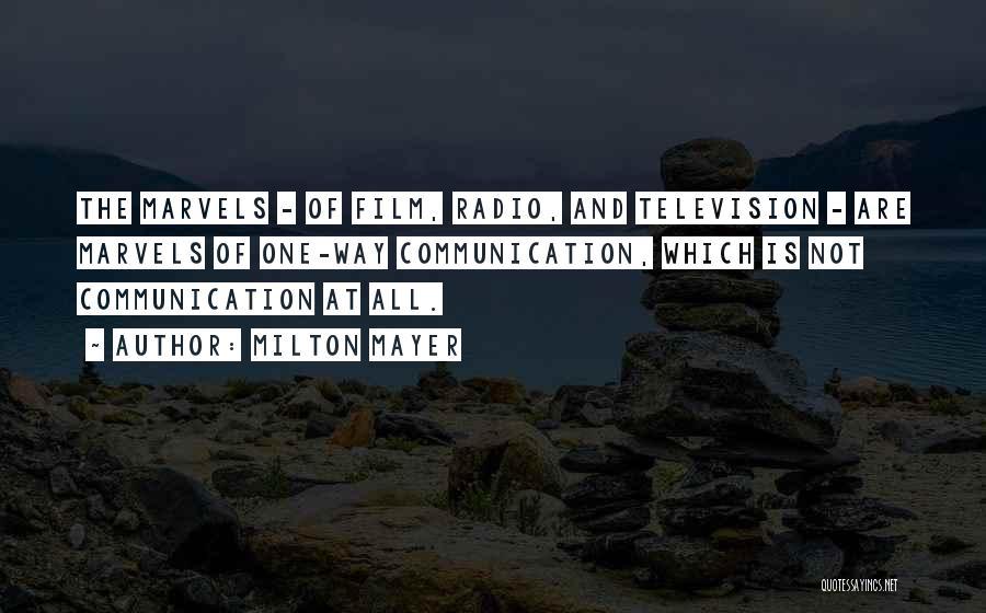 Radio Communication Quotes By Milton Mayer