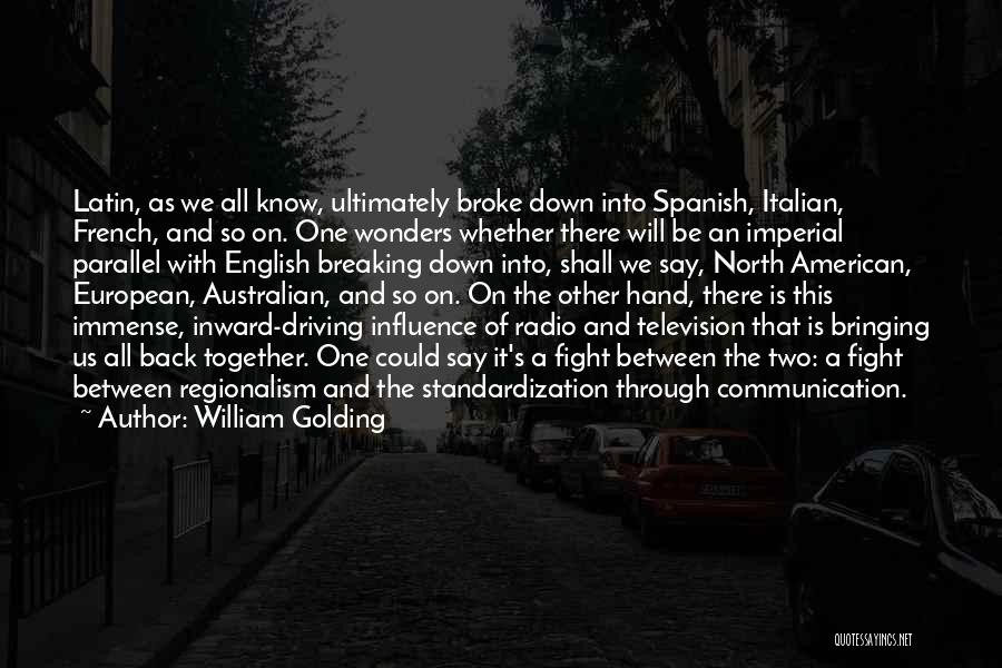 Radio Communication Quotes By William Golding