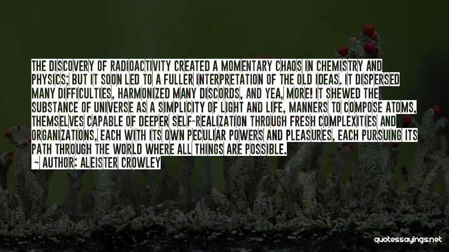 Radioactivity Quotes By Aleister Crowley
