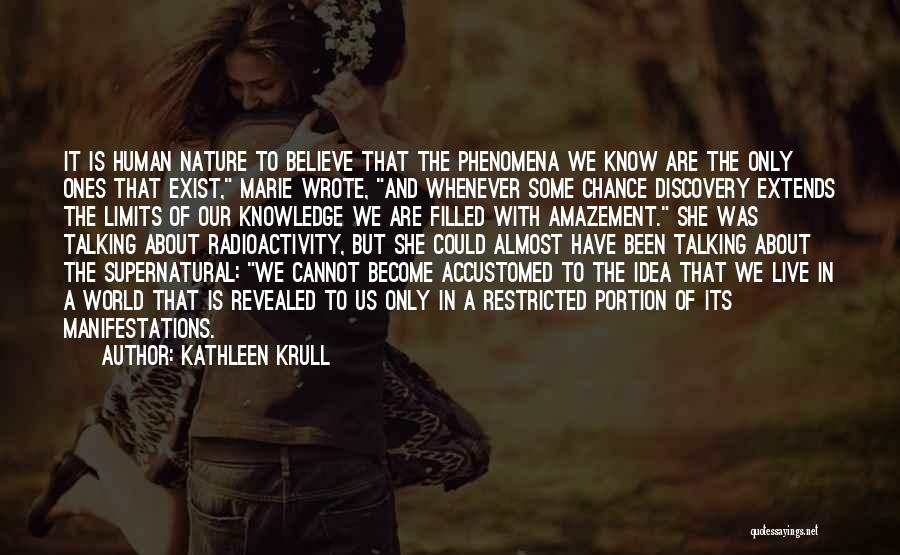 Radioactivity Quotes By Kathleen Krull