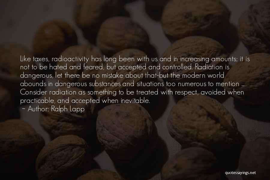 Radioactivity Quotes By Ralph Lapp