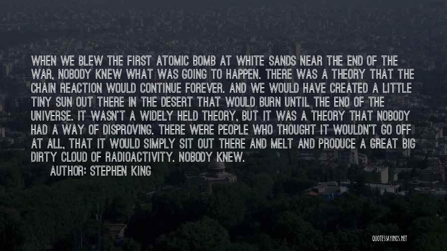 Radioactivity Quotes By Stephen King