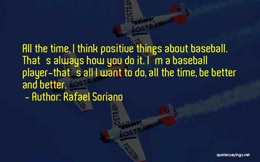 Rafael Soriano Quotes 1773176