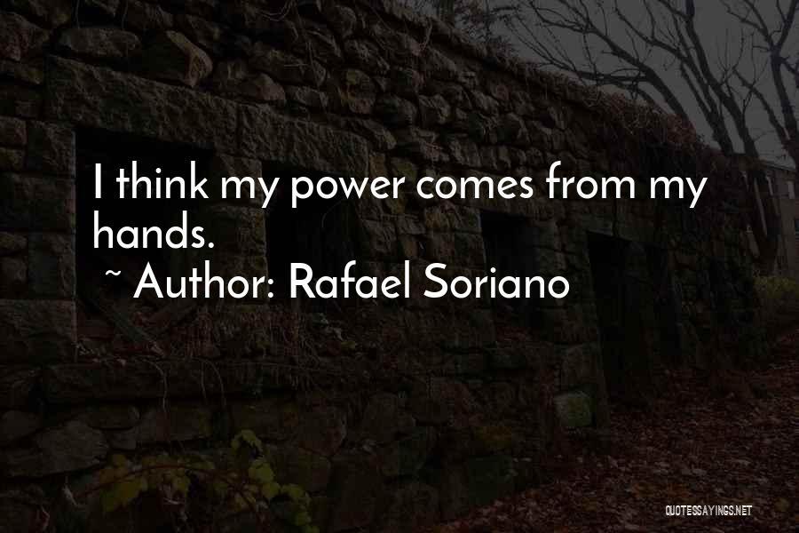 Rafael Soriano Quotes 213025