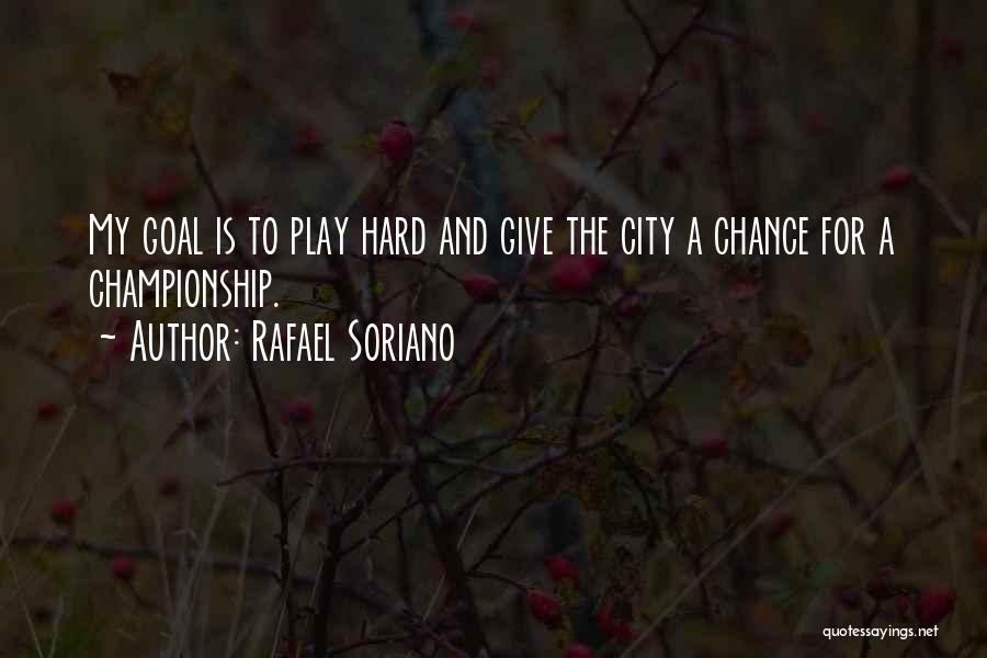 Rafael Soriano Quotes 217079