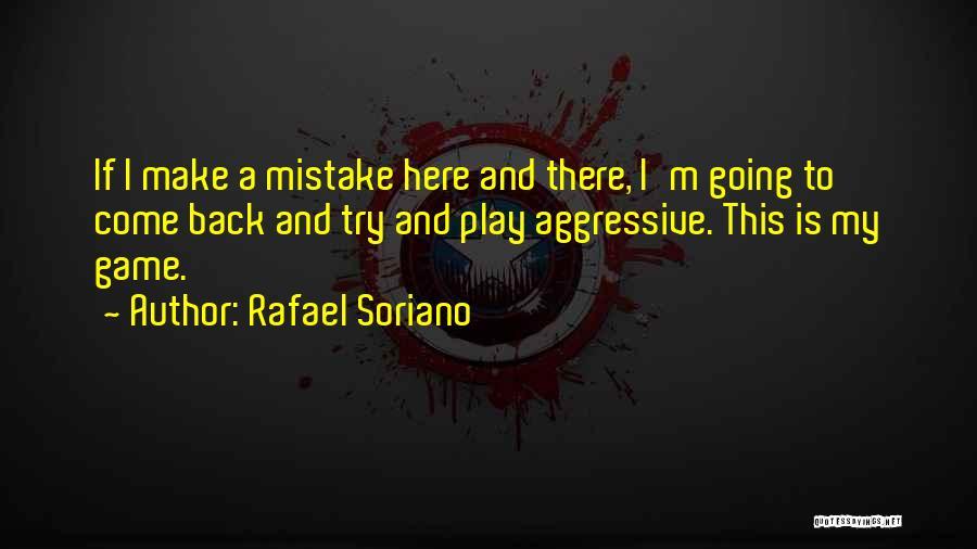 Rafael Soriano Quotes 499670