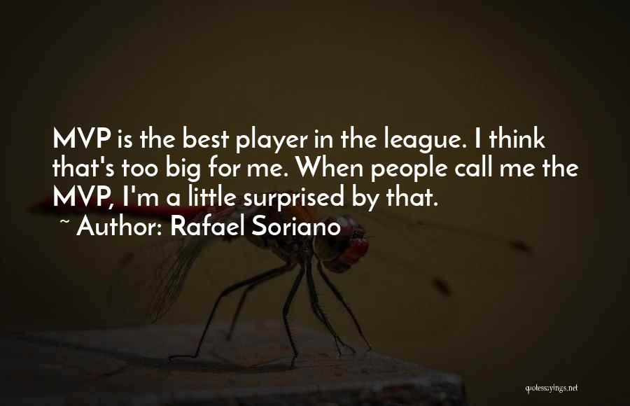 Rafael Soriano Quotes 892959