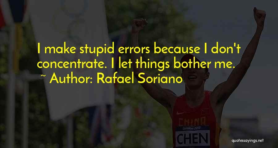 Rafael Soriano Quotes 954298