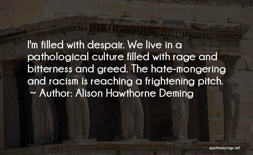Rage Filled Quotes By Alison Hawthorne Deming