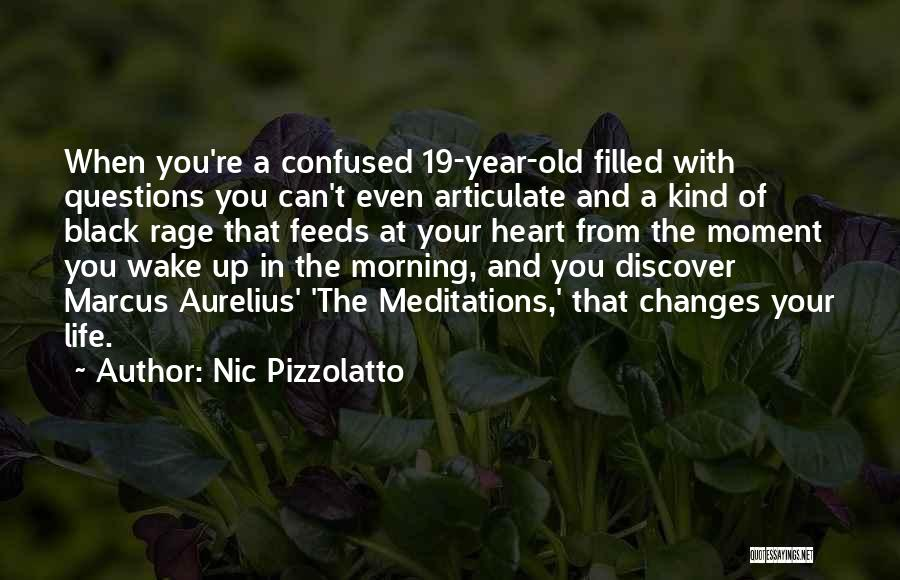 Rage Filled Quotes By Nic Pizzolatto