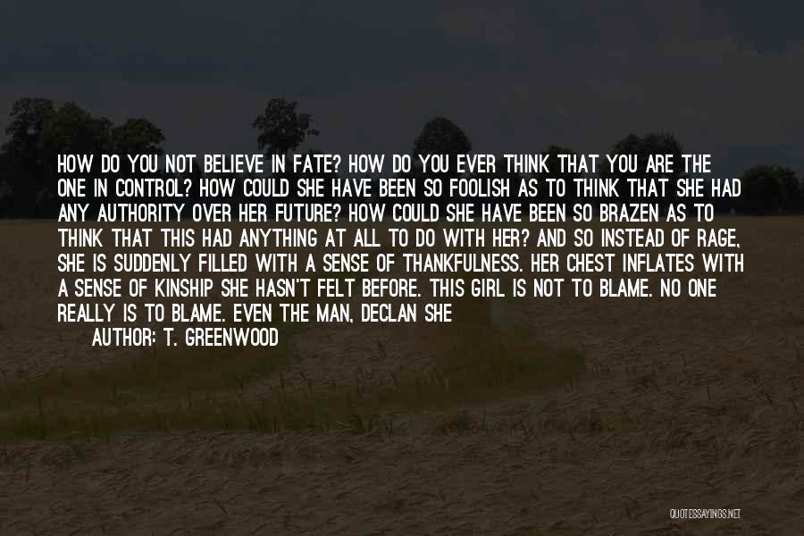 Rage Filled Quotes By T. Greenwood