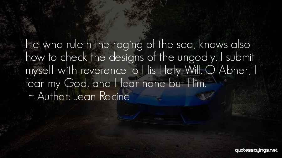 Raging Sea Quotes By Jean Racine