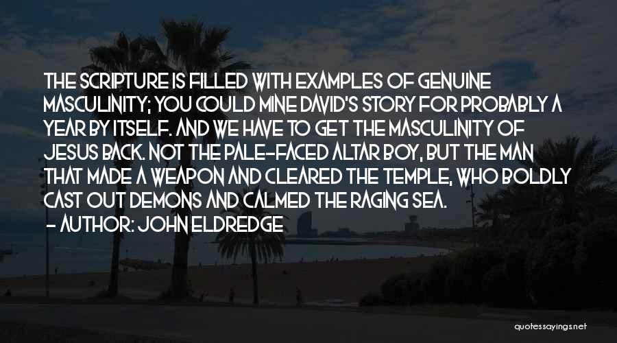 Raging Sea Quotes By John Eldredge