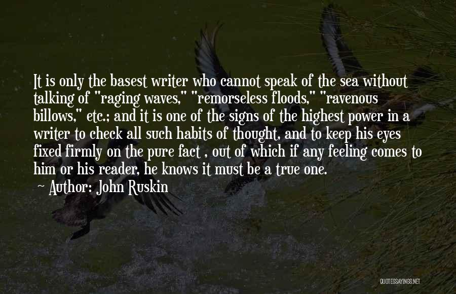 Raging Sea Quotes By John Ruskin