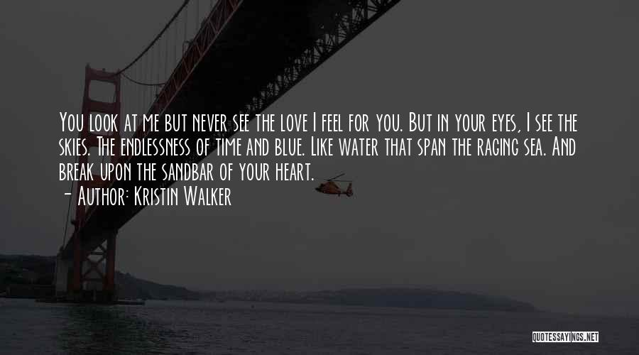 Raging Sea Quotes By Kristin Walker