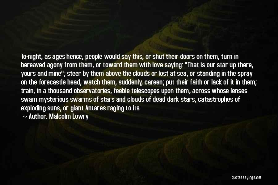 Raging Sea Quotes By Malcolm Lowry
