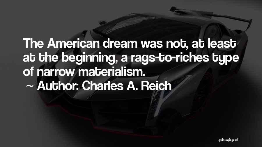 Rags To Riches Quotes By Charles A. Reich