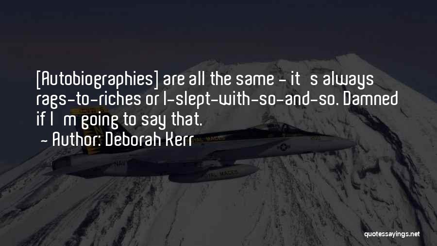 Rags To Riches Quotes By Deborah Kerr