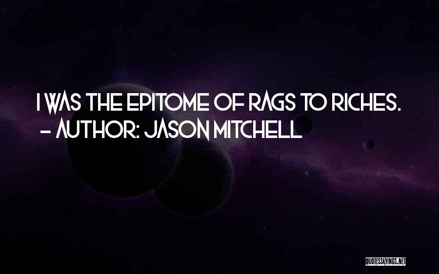 Rags To Riches Quotes By Jason Mitchell
