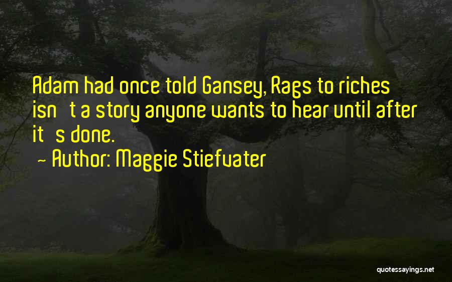 Rags To Riches Quotes By Maggie Stiefvater