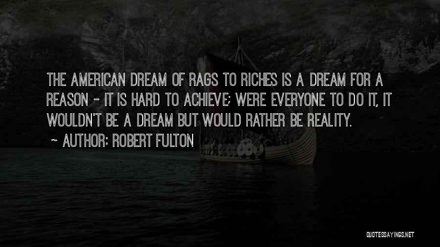 Rags To Riches Quotes By Robert Fulton