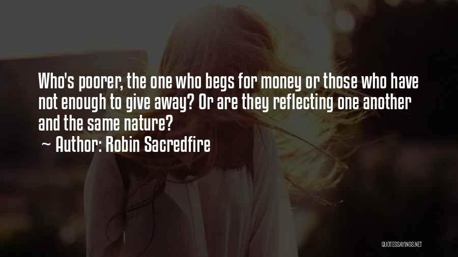 Rags To Riches Quotes By Robin Sacredfire