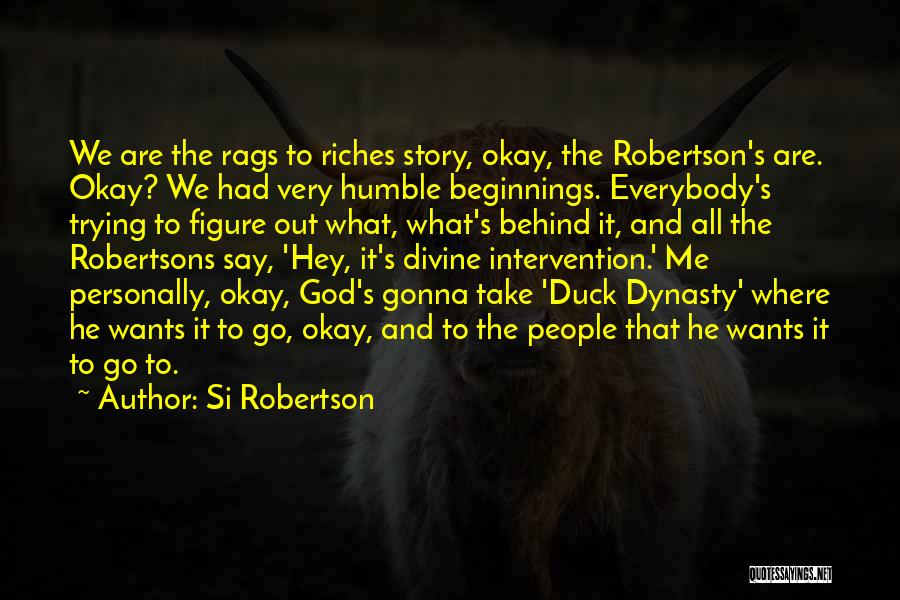 Rags To Riches Quotes By Si Robertson