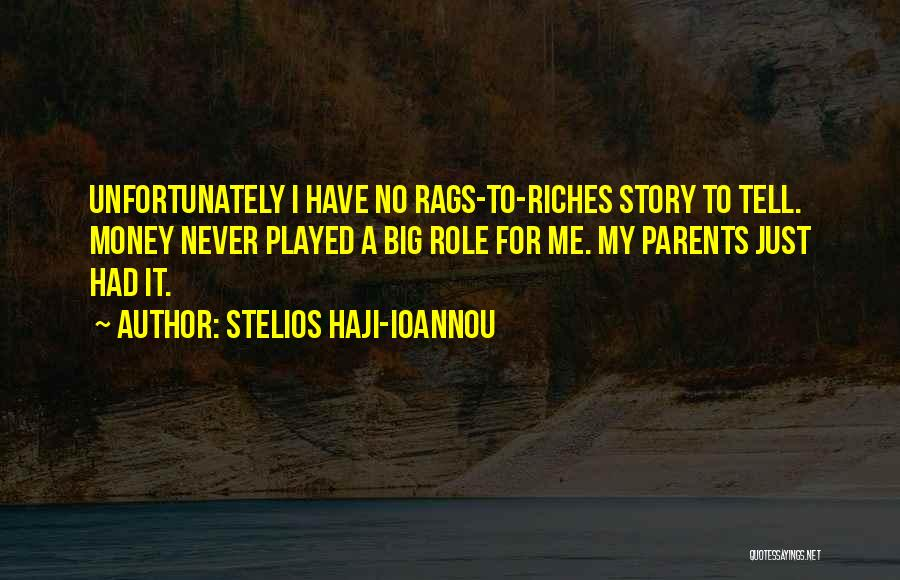 Rags To Riches Quotes By Stelios Haji-Ioannou