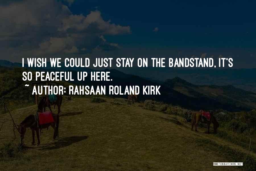 Rahsaan Roland Kirk Quotes 1457318