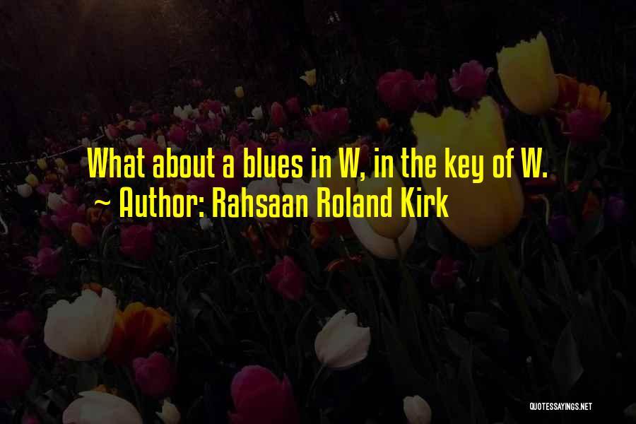 Rahsaan Roland Kirk Quotes 1759193