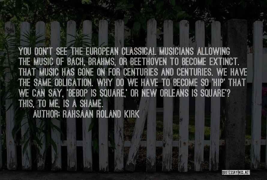 Rahsaan Roland Kirk Quotes 2265046
