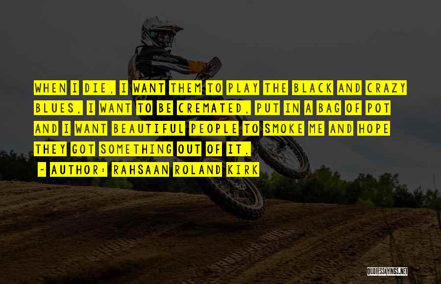 Rahsaan Roland Kirk Quotes 636307