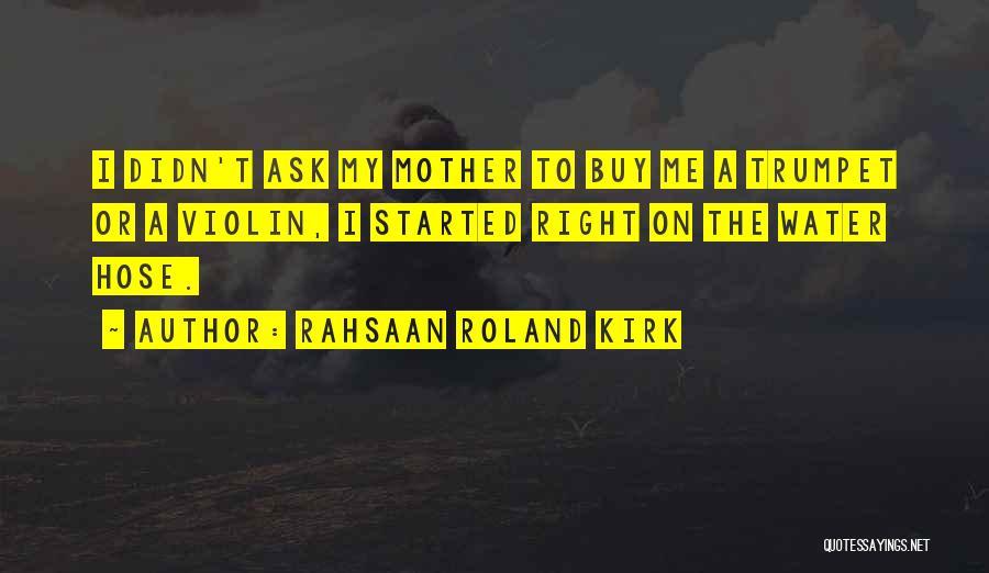 Rahsaan Roland Kirk Quotes 776591