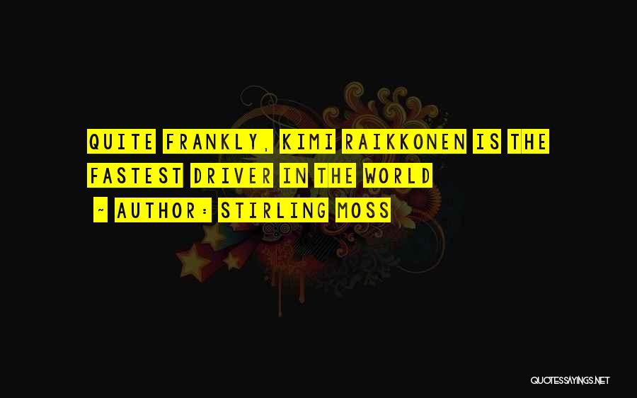 Raikkonen Quotes By Stirling Moss