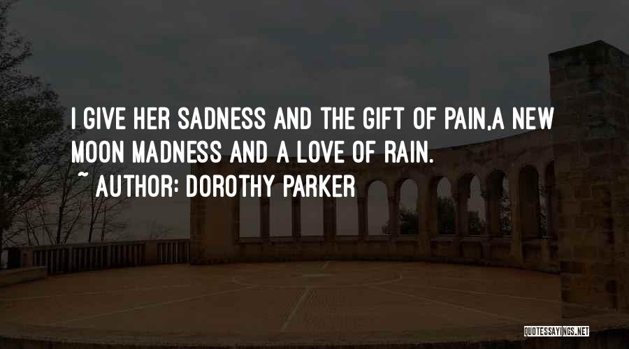 Rain And Sadness Quotes By Dorothy Parker