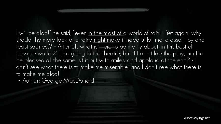 Rain And Sadness Quotes By George MacDonald