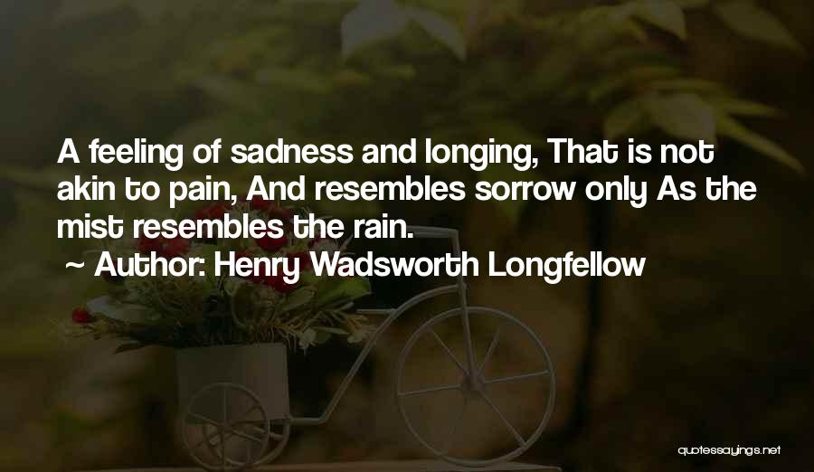Rain And Sadness Quotes By Henry Wadsworth Longfellow