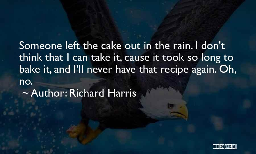 Rain And Sadness Quotes By Richard Harris
