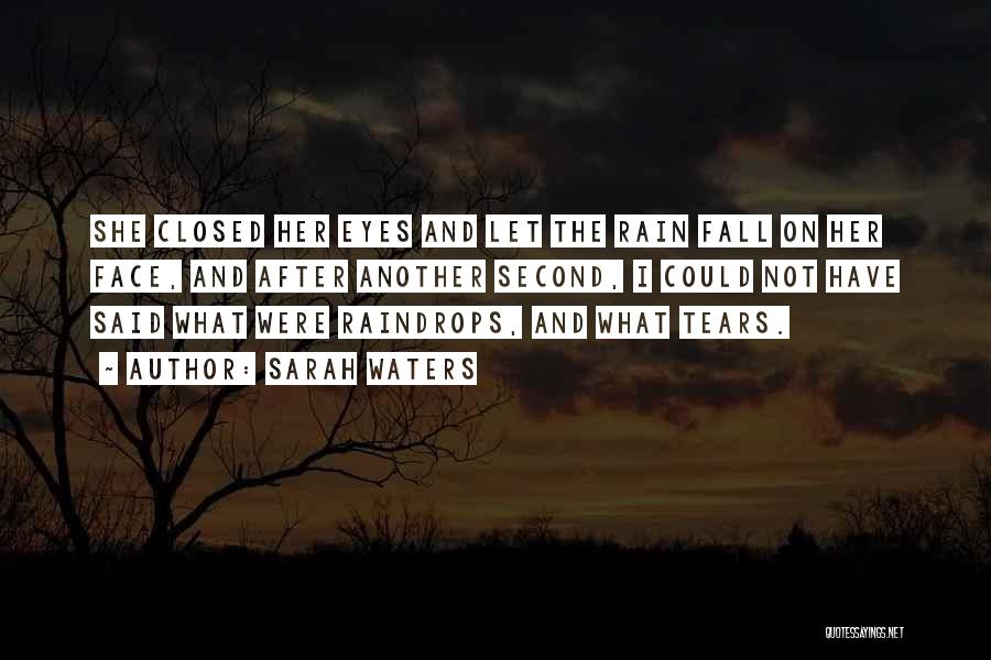 Rain And Sadness Quotes By Sarah Waters